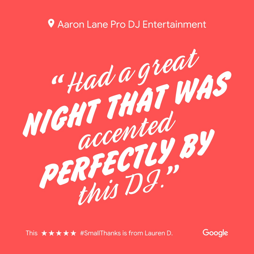 """Had a great night that was accented perfectly by this DJ."" - review by Aaron Lane Pro DJ client"