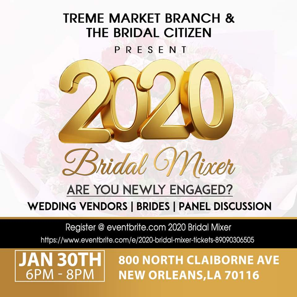 Treme Market Branch And The Bridal Citizen Present 2020 Bridal Mixer
