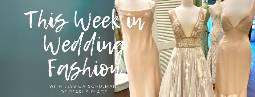 This Week In Wedding Fashion – Episode 1