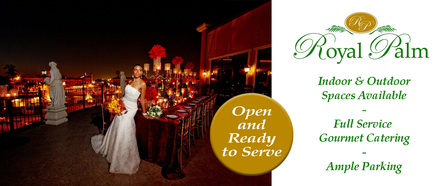 Royal Palm is open and ready to serve. Luxurious indoor and outdoor spaces available for weddings and events.
