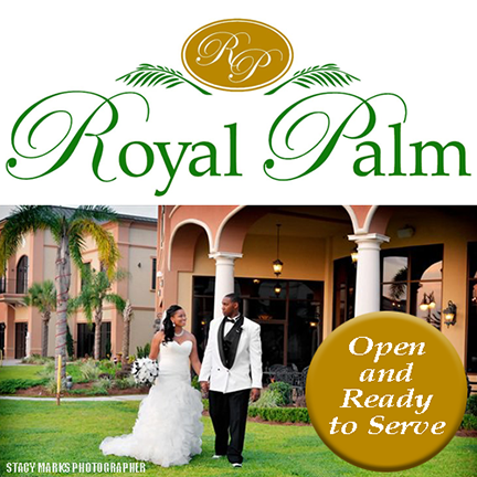 Royal Palm is open and ready to serve.