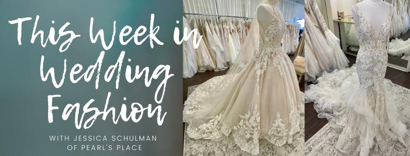 This Week In Wedding Fashion – Episode 2