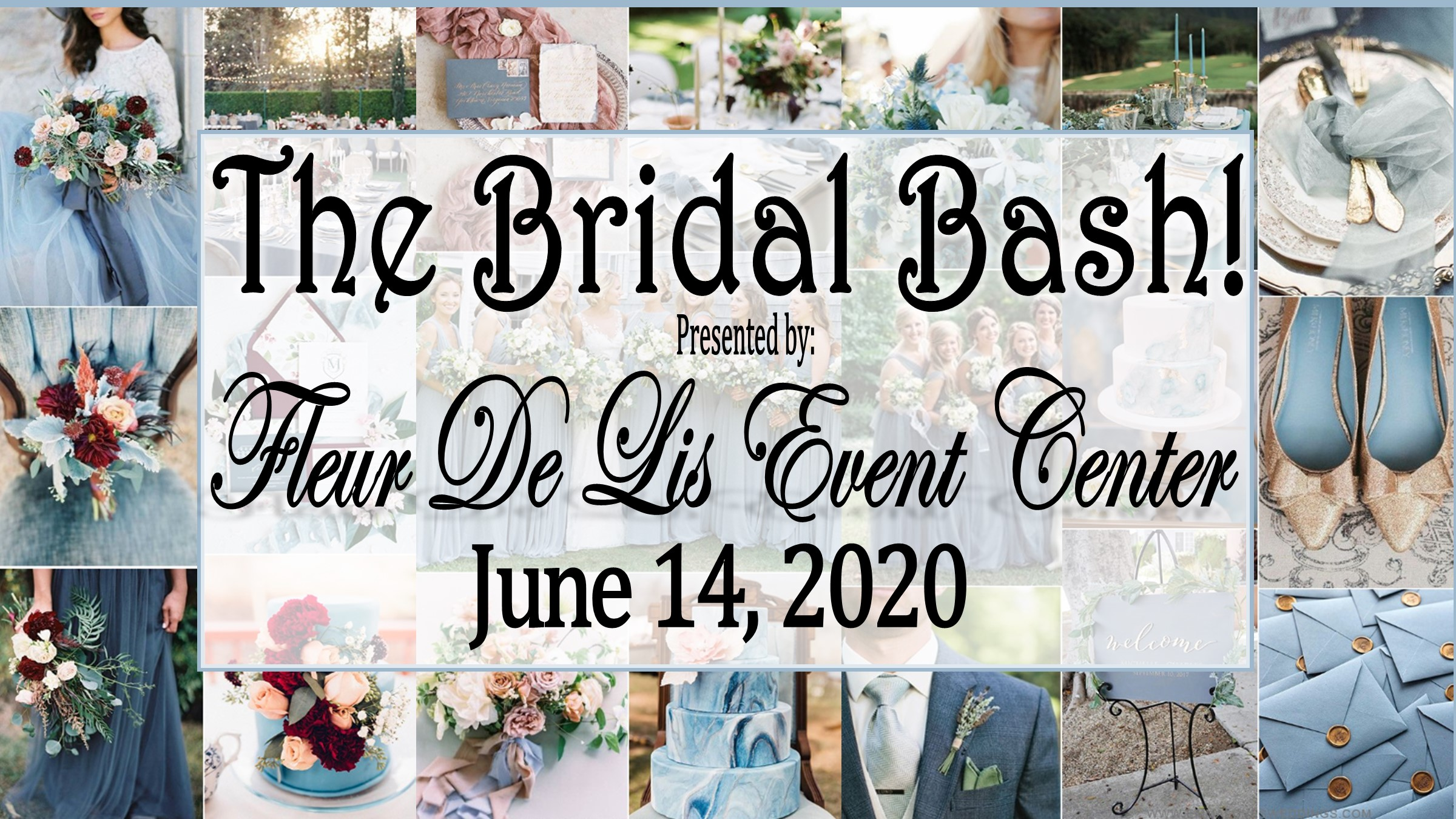 The Bridal Bash Presented By Fleur De Lis Event Center June 14, 2020
