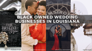 A collage of images featuring black owned businesses (l-r) Upscales Custom Collection and The Bridal Citizen, Rare Sighting Photography, Amin Russell Photography, and Capture Studio.