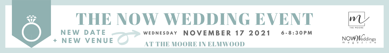 The NOW Wedding Event Nov 17 2021 at The Moore